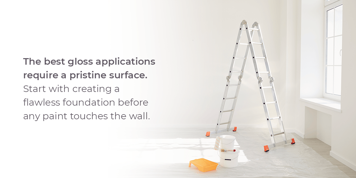 The best gloss applications require a pristine surface.