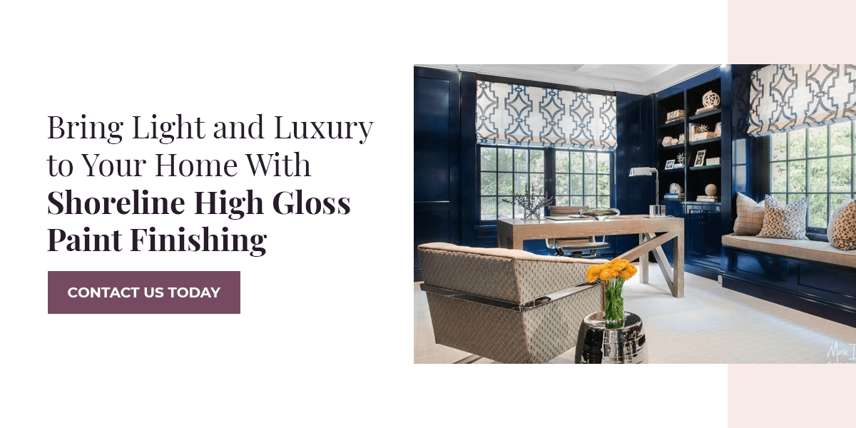 Bring light and luxury to your home with high gloss paint.
